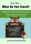 Tell Me    What Do You Teach