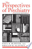 """The Perspectives of Psychiatry"" by Paul R. McHugh, Phillip R. Slavney"