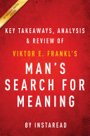 Man s Search for Meaning  by Viktor E  Frankl   Key Takeaways  Analysis   Review
