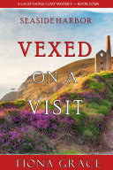 Vexed on a Visit (A Lacey Doyle Cozy Mystery—Book 4) [Pdf/ePub] eBook