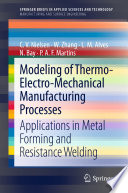 Modeling of Thermo Electro Mechanical Manufacturing Processes