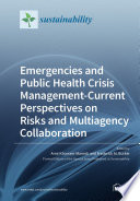 Emergencies and Public Health Crisis Management  Current Perspectives on Risks and Multiagency Collaboration Book