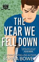 """The Year We Fell Down: A Hockey Romance"" by Sarina Bowen"