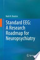 Standard EEG  A Research Roadmap for Neuropsychiatry
