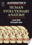"""An Introduction to Human Evolutionary Anatomy"" by Leslie Aiello, Christopher Dean, Joanna Cameron"