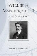 Willie K  Vanderbilt II