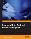 Learning Unity Android Game Development