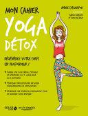 Mon cahier Yoga détox NE