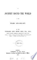 A Journey Round the World in the Years 1875 1876 1877 Book PDF