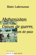 Pdf Afghanistan, opium de guerre, opium de paix Telecharger