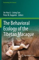 The Behavioral Ecology of the Tibetan Macaque