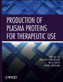 Production of Plasma Proteins for Therapeutic Use