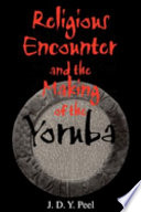 Religious Encounter And The Making Of The Yoruba