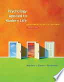 """Psychology Applied to Modern Life: Adjustment in the 21st Century"" by Wayne Weiten, Dana S. Dunn, Elizabeth Yost Hammer"