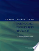 Grand Challenges in Earthquake Engineering Research