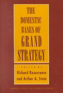 The Domestic Bases of Grand Strategy