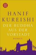 Der Buddha aus der Vorstadt: Roman