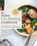 The Paleo Gut Healing Cookbook Book