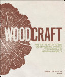 link to Woodcraft : master the art of green woodworking with key techniques and inspiring projects in the TCC library catalog