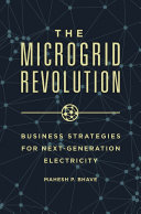 The Microgrid Revolution  Business Strategies for Next Generation Electricity