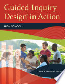 Guided Inquiry Design In Action High School Book