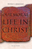 Our Moral Life in Christ  College Edition