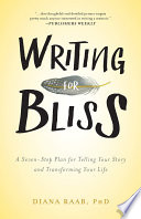 """Writing for Bliss: A Seven-Step Plan for Telling Your Story and Transforming Your Life"" by Mark Freeman"