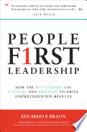 People First Leadership How The Best Leaders Use Culture And Emotion To Drive Unprecedented Results