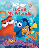 Disney   Pixar Finding Dory  I Love My Friends