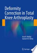 Deformity Correction in Total Knee Arthroplasty