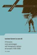 D'annunzio come personaggio nell'immaginario italiano ed europeo (1938-2008)
