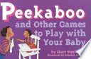 Peekaboo  and Other Games to Play with Your Baby Book PDF