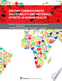 Dietary Carbohydrate Digestibility and Metabolic Effects in Human Health