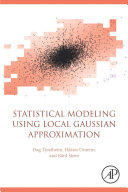 Statistical Modeling Using Local Gaussian Approximation