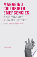Managing Childbirth Emergencies in the Community and Low Tech Settings Book