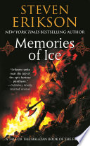 """Memories of Ice: Book Three of The Malazan Book of the Fallen"" by Steven Erikson"