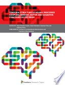 Temporal Structure of Neural Processes Coupling Sensory  Motor and Cognitive Functions of the Brain Book