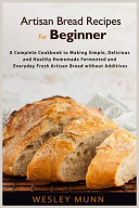 Artisan Bread Recipes For Beginner