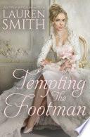 Tempting the Footman