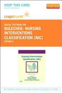 Nursing Interventions Classification (NIC) Pageburst Digital Textbook Access Code