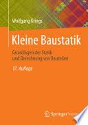 Kleine Baustatik  : Grundlagen der Statik und Berechnung von Bauteilen