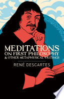 Meditations on First Philosophy   Other Metaphysical Writings Book PDF