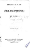 The Private Diary of Richard, Duke of Buckingham and Chandos