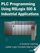 PLC Programming Using RSLogix 500 and Industrial Applications