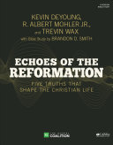 Echoes Of The Reformation Bible Study Book