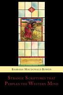 Strange Scriptures That Perplex the Western Mind