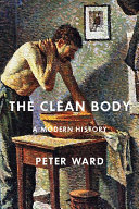 link to The clean body : a modern history in the TCC library catalog