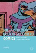 Pdf The Posthuman Body in Superhero Comics Telecharger
