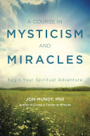 A Course in Mysticism and Miracles