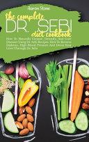 The Complete Dr Sebi Diet Cookbook
